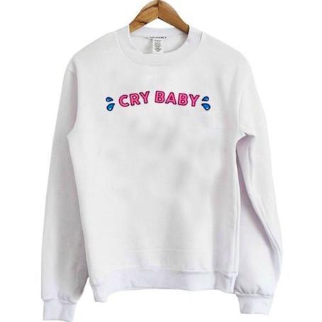 Crybaby Sweatshirt