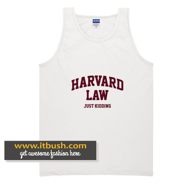 Harvard Law Just Kidding Tank Top