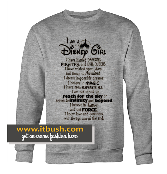 I Am Disney Girl Sweatshirt