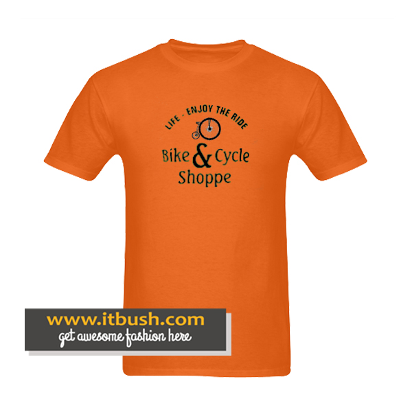 life enjoy the ride bike and cycle shoppe t shirt