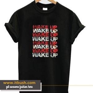 Wake Up Style Shirts