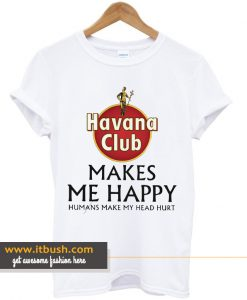 Havana Club makes me happy T-Shirt