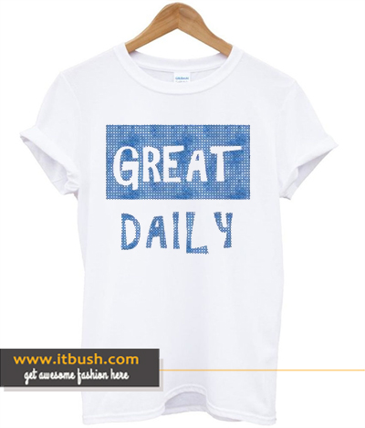 Great Daily T-shirt ds