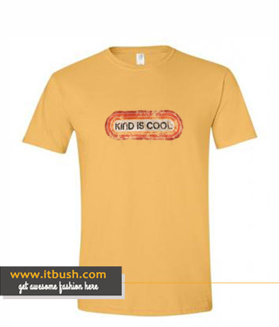 Kind Is Cool T Shirt ds