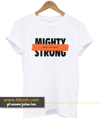 Might Strong T-shirt ds