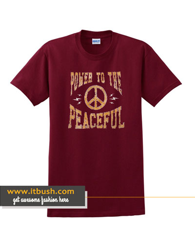 Power To The Peaceful T Shirt ds