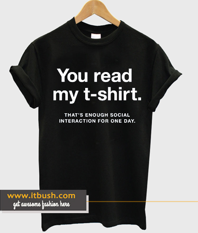 You Read My T-shirt ds
