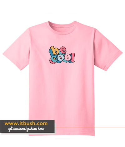 Be Cool Tshirt ds