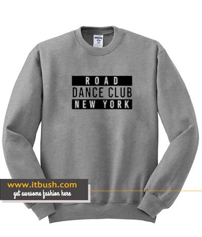 Road Dance Club New York Sweatshirt ds