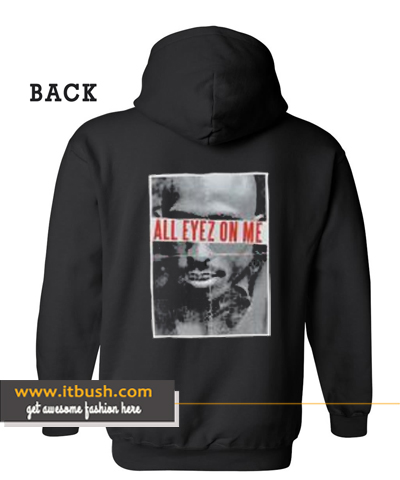 All Eyez On Me 2Pac Hoodie yl