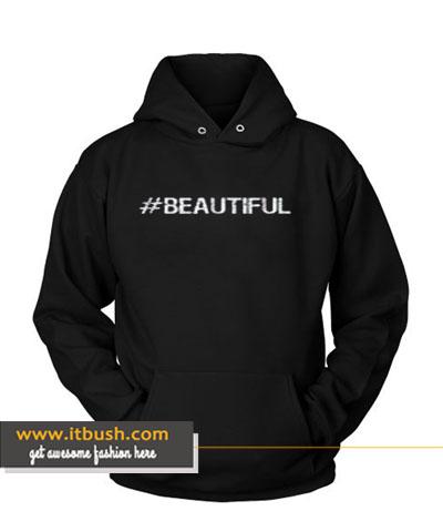 #BEAUTIFUL Hoodie-ul
