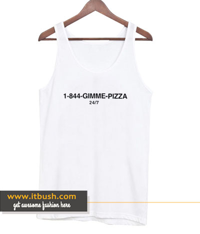 1-844-Gimme Pizza tank top-ul