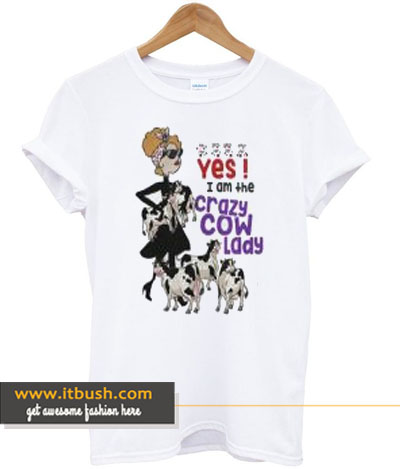 yes i am the crazy cow lady t-shirt-ul