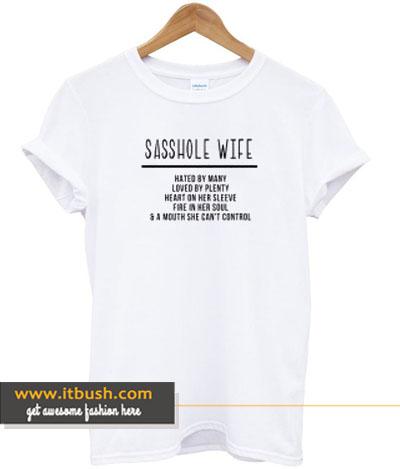 Sasshole Wife T-Shirt