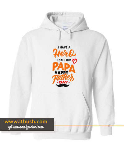 i have herd i call him papa happy father day hoodie